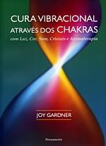 Cura Vibracional Através dos Chakras