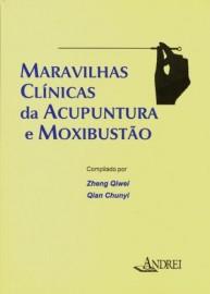 Maravilhas Clinicas da Acupuntura e Moxibustão